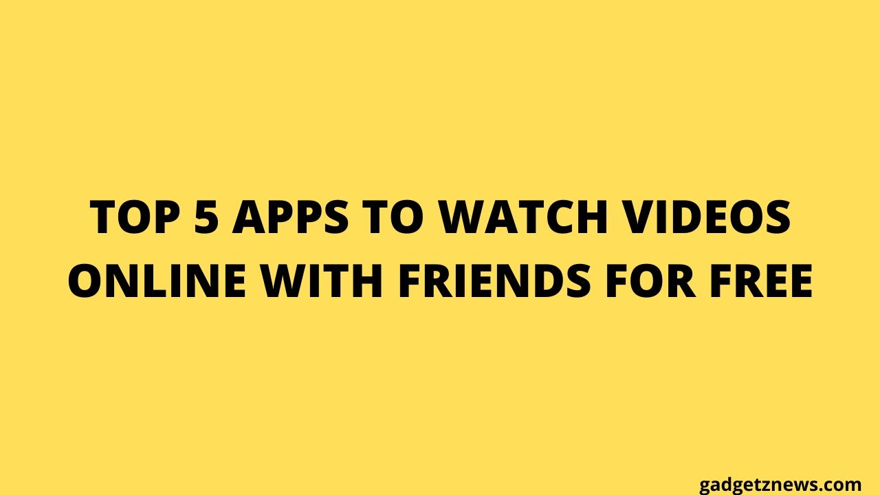 watch videos online together with friends