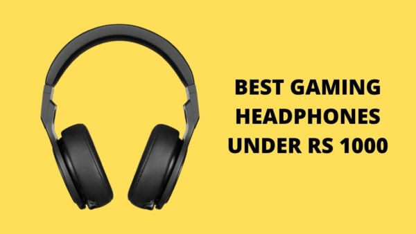 BEST GAMING EARPHONE UNDER RS 1000