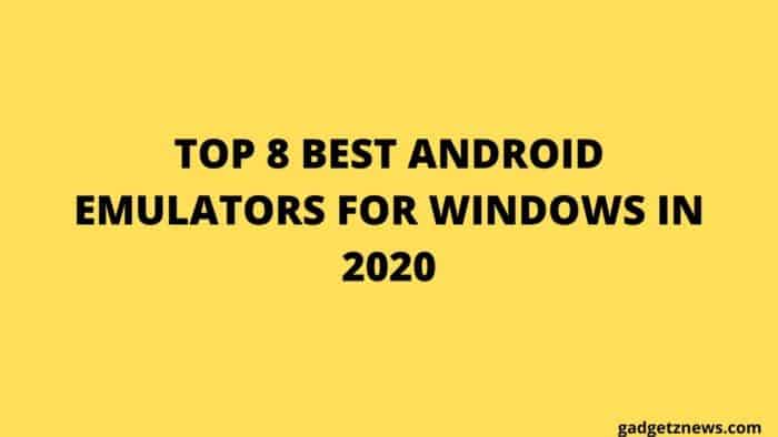 ANDROID EMULATOR FOR WINDOWS