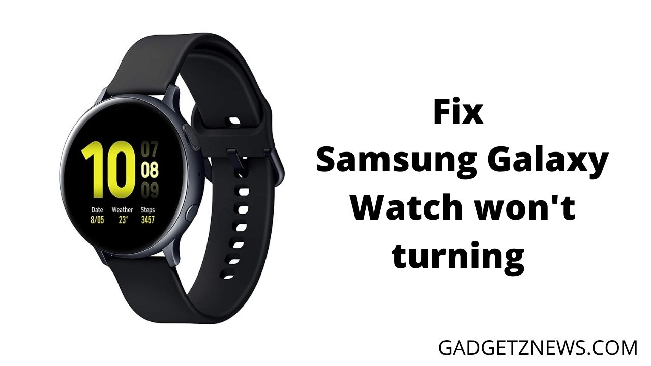 Galaxy Watch won't turn