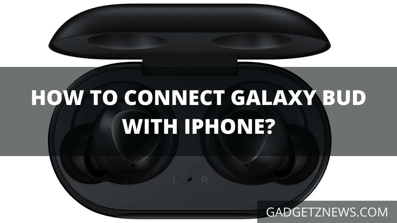 pair Galaxy Buds with an iPhone